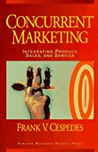 Concurrent Marketing: Integrating Product, Sales and Service