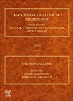 The Frontal Lobes (Volume 163) (Handbook of Clinical Neurology, Volume 163)