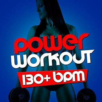 Power Workout (130+ BPM)