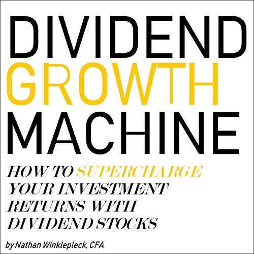 Couverture de Dividend Growth Machine: How to Supercharge Your Investment Returns with Dividend Stocks