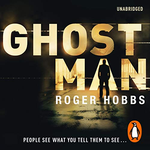 Ghostman                   By:                                                                                                                                 Roger Hobbs                               Narrated by:                                                                                                                                 Jake Weber                      Length: 11 hrs and 51 mins     33 ratings     Overall 4.4