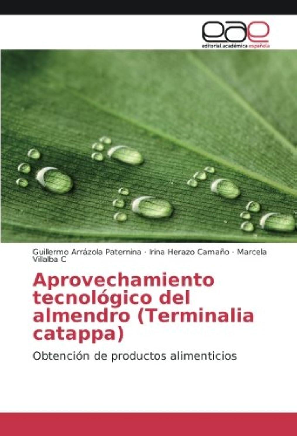 楕円形美容師宿命Aprovechamiento tecnológico del almendro (Terminalia catappa): Obtención de productos alimenticios