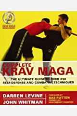 Complete Krav Maga: The Ultimate Guide to Over 200 Self-Defense and Combative Te Paperback