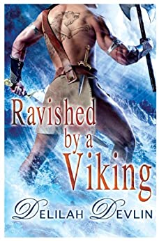 Ravished by a Viking (New Icelandic Chronicles Book 1) by [Delilah Devlin]