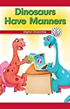 Dinosaurs Have Manners: Digital Citizenship (Computer Science for the Real World)