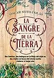La sangre de la tierra: Dos familias, dos bodegas en La Rioja del siglo XIX, dos rivales en busca del mismo sueño: elaborar el mejor vino (Novela histórica)