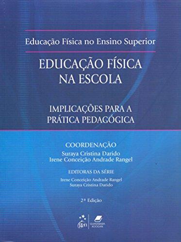 Fundamentos Educação Física na Escola - Implicações para Prática Pedagógica: Implicações Para a Prática Pedagógica