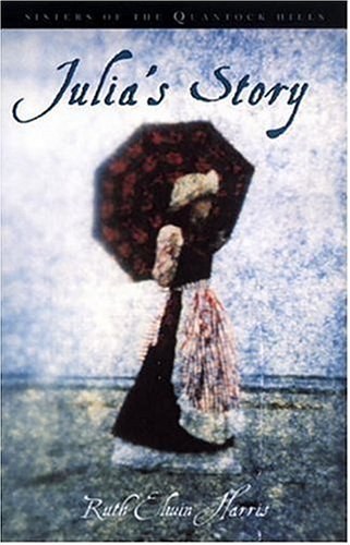 Julia's Story: Sisters of the Quantock Hills (Quantock's Quartet)