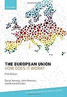 The European Union: How Does It Work? (New European Union)