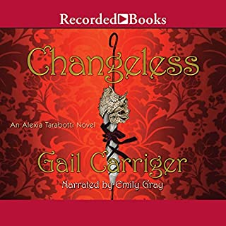 Changeless     An Alexia Tarabotti Novel, Book 2              By:                                                                                                                                 Gail Carriger                               Narrated by:                                                                                                                                 Emily Gray                      Length: 10 hrs and 33 mins     2,599 ratings     Overall 4.5