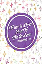 To Live Is Christ, and to Die Is Gain: Bible Verse Quote Cover Composition Notebook Portable