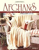 Afghans for All Seasons-52 Tried and True Favorites from Leisure Arts, All in One Spectacular Edition