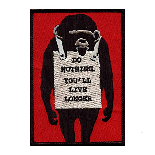 Banksy Do Nothing. You'll Live Long…