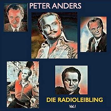 Peter Anders · Die Radioleibling Vol. I