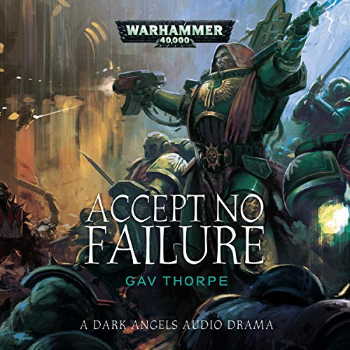 Accept No Failure     Warhammer 40,000              By:                                                                                                                                 Gav Thorpe                               Narrated by:                                                                                                                                 Ian Brooker,                                                                                        Jonathan Keeble,                                                                                        Toby Longworth                      Length: 55 mins     Not rated yet     Overall 0.0