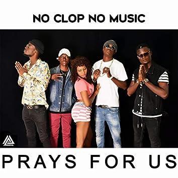 Prays for us