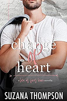 """Change of Heart: An Enemies To Lovers """"Love At First Kiss"""" College Romance by [Suzana Thompson, Love At First Kiss]"""