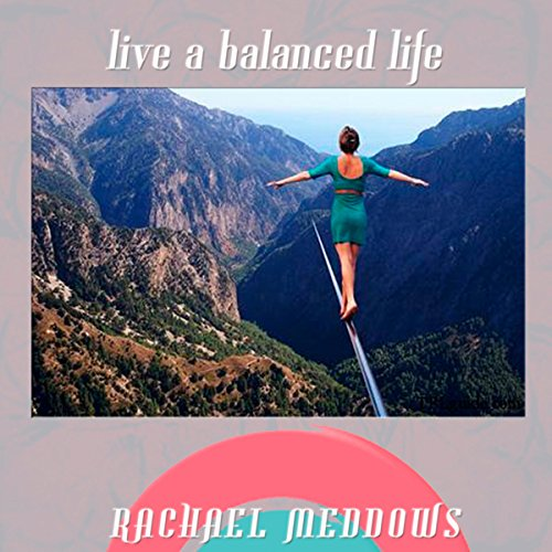 Live a Balanced Life Hypnosis audiobook cover art