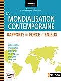 La Mondialisation contemporaine - Rapports de force et enjeux - Nathan - 29/08/2013