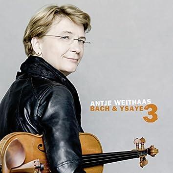 Antje Weithaas: Bach & Ysaÿe, Vol. III