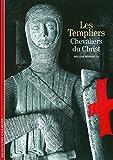 Les Templiers - Chevaliers du Christ