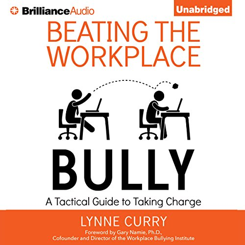 Beating the Workplace Bully     A Tactical Guide to Taking Charge              Written by:                                                                                                                                 Dr. Lynne Curry                               Narrated by:                                                                                                                                 Nicol Zanzarella,                                                                                        Christopher Lane                      Length: 7 hrs and 35 mins     Not rated yet     Overall 0.0