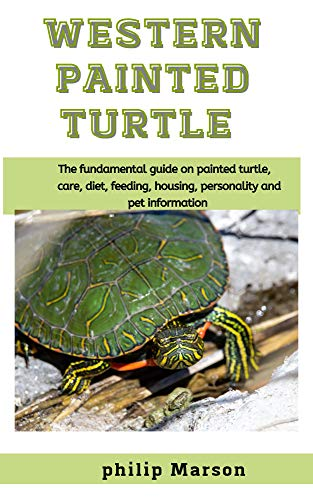 Western Painted Turtle: The fundamental guide on painted turtle, care, diet, feeding, housing, personality and pet information