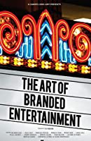 The Art of Branded Entertainment