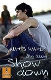 Mats Wahl: Bis zum Showdown