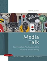 Media Talk (Issues in Cultural and Media Studies (Paperback)) by Ian Hutchby(2005-12-01)