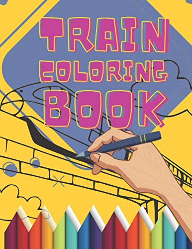 Train Coloring Book: 76 Unique Pages of Trains. For Kids and Toddlers Ages 2-4, Ages 4-8. Big Vehicles with Huge Engines & All Things Railroad.