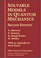 Solvable Models In Quantum Mechanics With Appendix Written By Pavel Exner (AMS Chelsea Publishing)