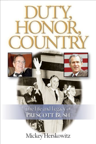 Duty, Honor, Country: The Life and Legacy of Prescott Bush (English Edition)