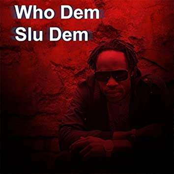 Who Dem