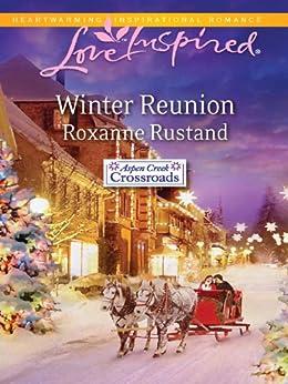 Winter Reunion (Aspen Creek Crossroads) by [Roxanne Rustand]