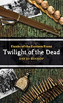 Fiends of the Eastern Front #3: Twilight of the Dead - Book  of the Fiends of the Eastern Front