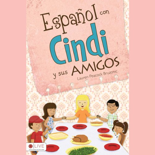 Español con Cindi y Sus Amigos [Spanish with Cindi and Friends]  Audiolibri