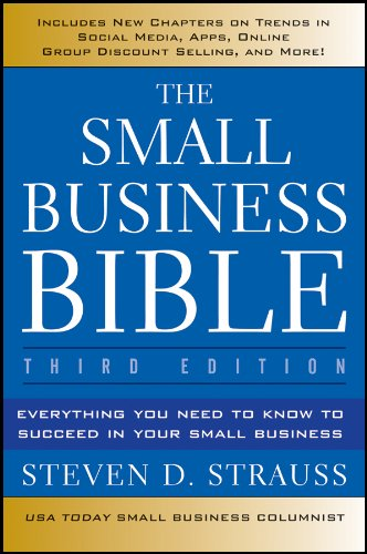 Compare Textbook Prices for The Small Business Bible: Everything You Need to Know to Succeed in Your Small Business 3 Edition ISBN 9781118135945 by Strauss, Steven D.