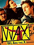 WAX-We Are the X...