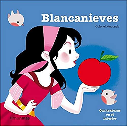 Blancanieves: Con texturas en el interior (Cuentos clásicos con texturas)