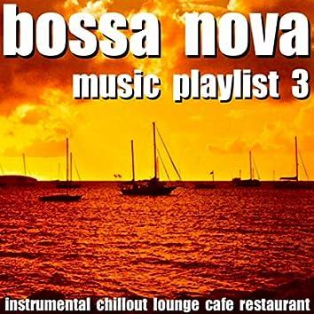 Bossa Nova Music Playlist 3 (Instrumental Chillout Lounge Cafe Restaurant)