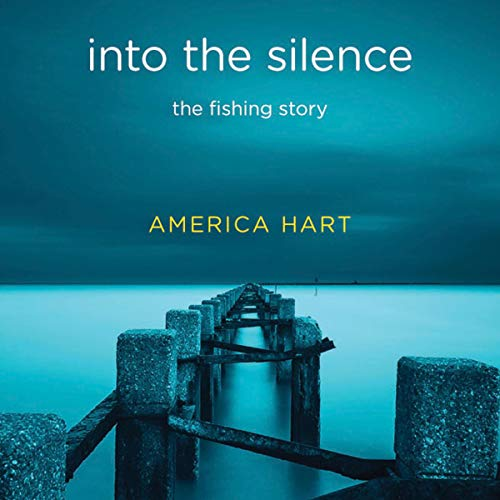 into the silence: the fishing story audiobook cover art