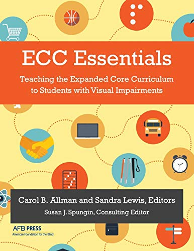 Compare Textbook Prices for ECC Essentials: Teaching the Expanded Core Curriculum to Students with Visual Impairments Illustrated Edition ISBN 9780891284987 by Allman, Carol B.,Lewis, Sandra
