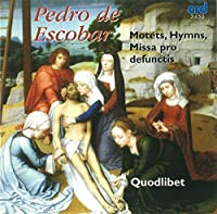 Masses & Motets by ESCOBAR PEDRO DE (2009-05-01)