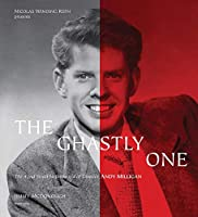 The Ghastly One: The 42nd Street Netherworld of Director Andy Milligan (Nicolas Winding Refn Presents)
