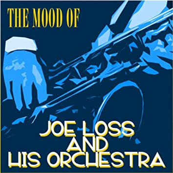 The Mood Of Joe Loss And His Orchestra
