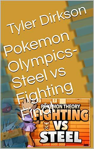 Pokemon Olympics- Steel vs Fighting Final (English Edition)