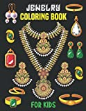 Jewelry Coloring Book For Kids: This Coloring Book Perfect Gift Idea For Jewelry Lover Girls. Ages 4-8, 8-12. A Unique Collection Of Coloring Pages 30 Beautiful Illustrations.