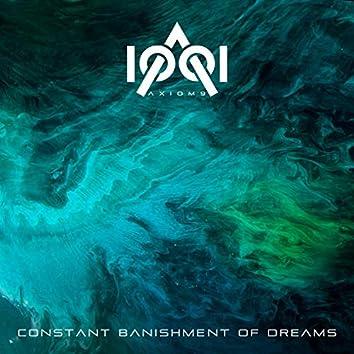 Constant Banishment of Dreams