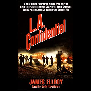 L.A. Confidential                   Written by:                                                                                                                                 James Ellroy                               Narrated by:                                                                                                                                 Craig Wasson                      Length: 17 hrs and 35 mins     2 ratings     Overall 4.0